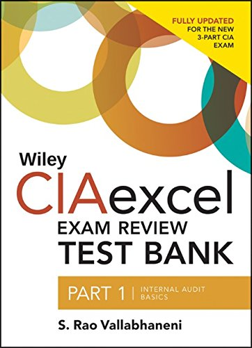 Wiley CIAexcel Exam Review 2014 Test Bank: Part 1, Internal Audit Basics (Wiley CIA Exam Review Series)