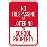 No Trespassing Or Loitering On School Property Sign 12''x18'' Aluminum Signs