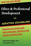 img - for Ethics & Professional Development for Addiction Counselors: Principles, Guidelines & Issues for Training, Licensing, Certification and Re-Certification book / textbook / text book