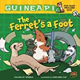 #03 The Ferret's a Foot (Guinea PIG, Pet Shop Private Eye)