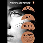 All We Shall Know: A Novel | Donal Ryan