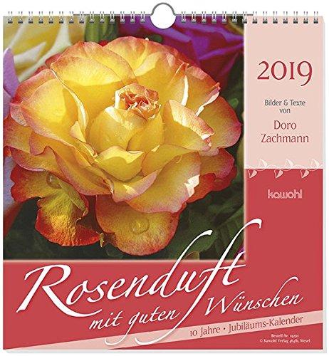Rosenduft mit guten Wünschen 2019: Gedanken und Wünsche von Doro Zachmann - Jubiläumsausgabe