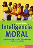 Inteligencia Moral, Michele Borba, 8449316189