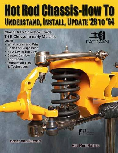 Hot Rod Chassis How-to: Understand, Install and Update '28-'64 (Street Stock Chassis)