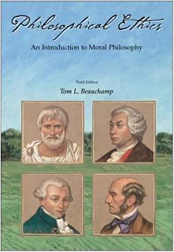 Philosophical Ethics: An Introduction to Moral Philosophy by Tom L. Beauchamp (2001-06-01)