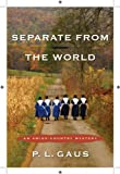 Separate from the World, P. L. Gaus, 0452296714