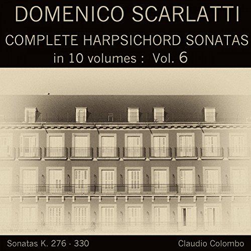 Sonatas Complete Harpsichord (Domenico Scarlatti: Complete Harpsichord Sonatas in 10 volumes, Vol. 6)