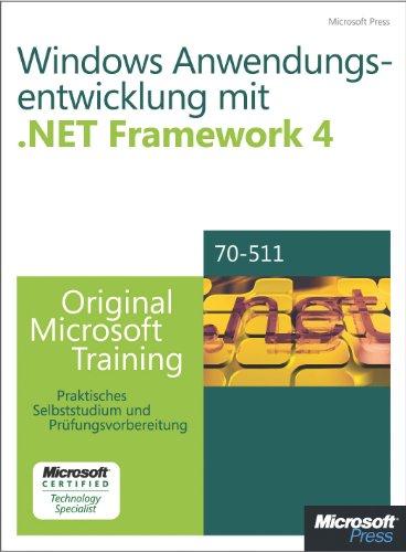Windows- Anwendungsentwicklung mit Microsoft .NET Framework 4 - Original Microsoft Training für Examen 70-511 (German Edition) Pdf