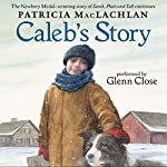 Caleb's Story | Patricia MacLachlan