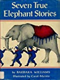 Seven True Elephant Stories, Barbara Williams, 0803867468