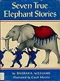 Seven True Elephant Stories, Barbara Williams, 0803867468