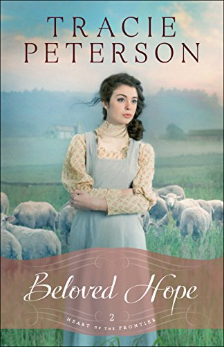 Beloved Hope (Heart of the Frontier Book #2) by [Peterson, Tracie]