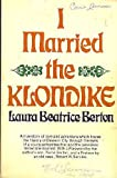 I Married the Klondike, Laura B. Berton, 0771012403