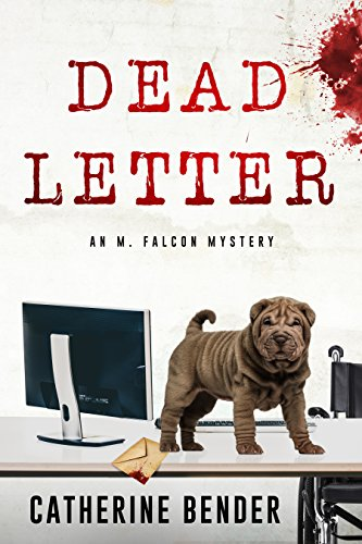 Dead Letter: An M Falcon Mystery by [Bender, Catherine]