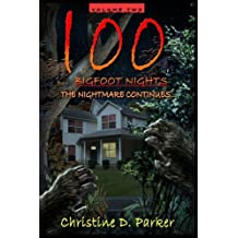 100 Bigfoot Nights - The Nightmare Continues (Volume 2)