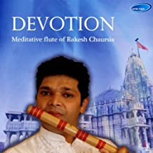 Meditative Flute of Rakesh Chaurasia- Devotion