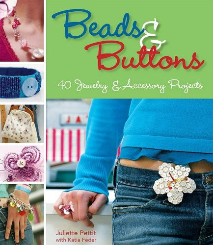 Beads & Buttons: 40 Projects for Handcrafted Jewelry & Accessories ebook