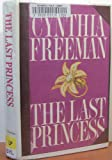 The Last Princess, Cynthia Freeman, 0896211886