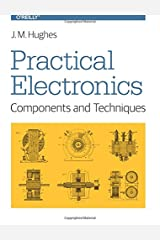 Practical Electronics: Components and Techniques Paperback