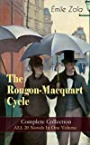 The Rougon-Macquart Cycle: Complete Collection - ALL 20 Novels In One Volume: The Fortune of the Rougons, The Kill, The Ladies' Paradise, The Joy of Life, ... Germinal, Nana, The Downfall and more offers
