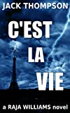C'est la Vie (Raja Williams Mystery Thriller Series Book 2)