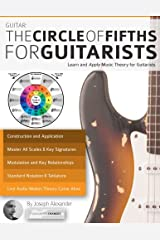 Guitar: The Circle of Fifths for Guitarists: Learn and Apply Music Theory for Guitar Paperback