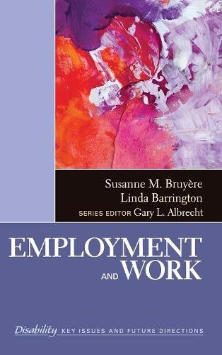 Employment and Work (The SAGE Reference Series on Disability: Key Issues and Future Directions)