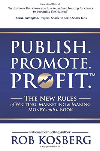 Publish. Promote. Profit.: The New Rules of Writing, Marketing & Making Money with a Book pdf