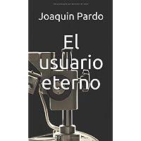 El usuario eterno (Spanish Edition)