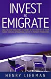 img - for Invest To Emigrate by Henry Liebman (2005-03-25) book / textbook / text book