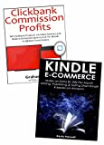 Earn Online Commissions : 2 Money Making Methods to Earn Commission Online. Clickbank Affiliate Marketing & Kindle Publishing.