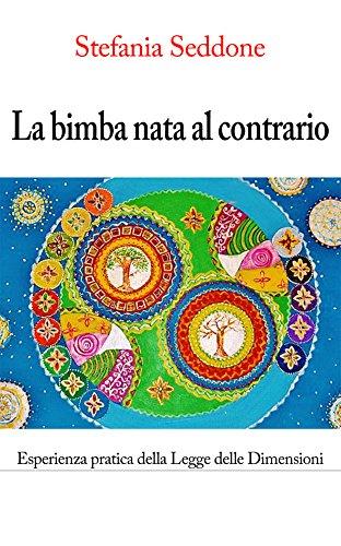 La bimba nata al contrario (Italian Edition)
