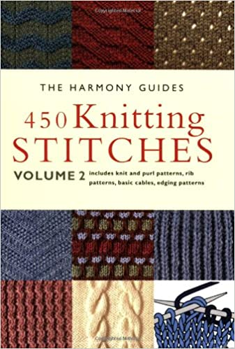 450 Knitting Stitches Volume 2 The Harmony Guides The Harmony