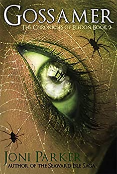 Gossamer: Book Three of The Chronicles of Eledon by [Parker, Joni]
