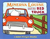 Minerva Louise and the Red Truck, Janet Morgan Stoeke, 0525469095