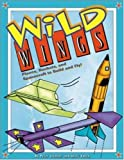 img - for Wild Wings : Planes, Rockets, and Spacecraft to Build and Fly! book / textbook / text book