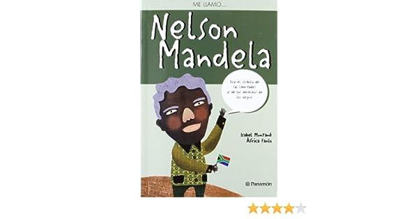 ME LLAMO... NELSON MANDELA: Amazon.es: Muntané, Isabel, Àfrica ...