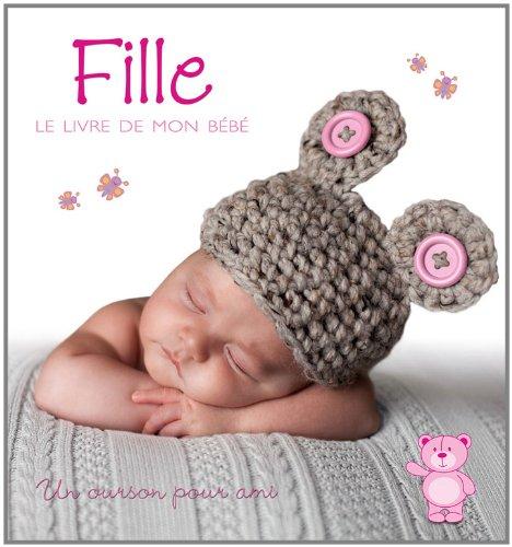 Fille Le Livre De Mon Bebe Un Ourson Pour Ami