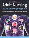 LeMone and Burke's Adult Nursing:Acute and Ongoing Care