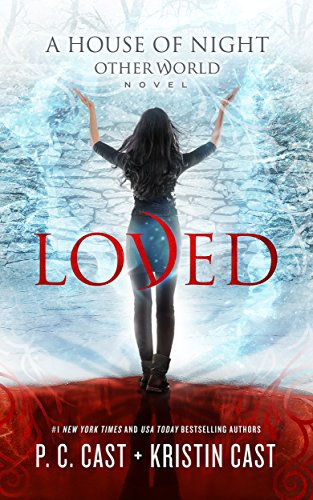 Lost Cast - Loved (House of Night Other World series, Book 1) (House of Night Other World Series, 1)