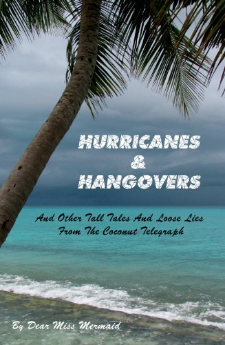 Hurricanes & Hangovers: And Other Tall Tales & Loose Lies From the Coconut Telegraph (Mermaids From The Pirates Of The Caribbean)