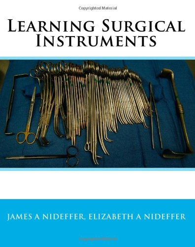 Learning Surgical Instruments: James A Nideffer, Elizabeth A