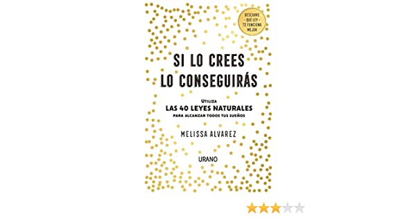 Si lo crees lo conseguirás (Crecimiento personal) eBook: Alvarez ...
