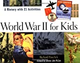 world war 2 history books - World War II for Kids: A History with 21 Activities (For Kids series)