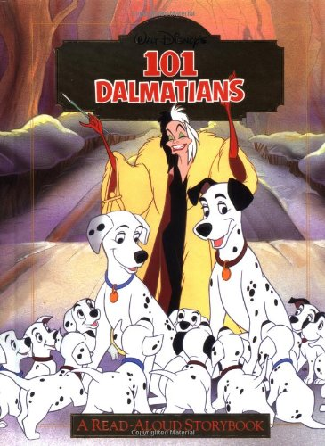 Disney's 101 Dalmatians : A Read-Aloud Storybook (Disney's Read-Aloud Storybooks)