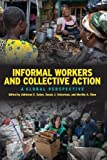 img - for Informal Workers and Collective Action: A Global Perspective book / textbook / text book