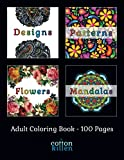 zen drawing pack - Adult Coloring Book - 100 Pages - Designs, Patterns, Flowers & Mandalas: 49 of the most exquisite designs, patterns, flowers & mandalas for a relaxed and joyful coloring time