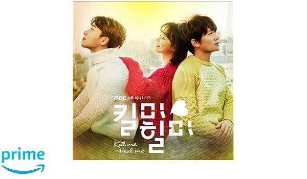 Kill Me Heal Me OST - KILL ME, HEAL ME O S T (MBC TV Drama