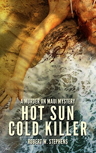 Hot Sun Cold Killer by Robert W. Stephens ebook