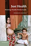 img - for Just Health: Meeting Health Needs Fairly book / textbook / text book